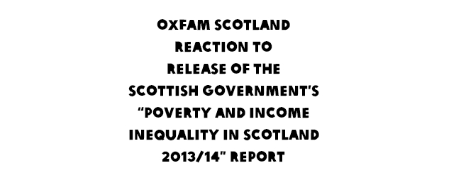 Reaction to release of the Scottish Government's 'Poverty and Income Inequality in Scotland 2014/15' report