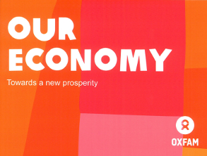 Oxfam publishes major new Our Economy report